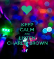 KEEP CALM AND LISTEN CHARLIE BROWN - Personalised Poster large