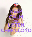KEEP CALM AND LISTEN CHER LLOYD - Personalised Poster large
