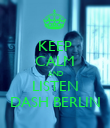 KEEP CALM AND LISTEN DASH BERLIN - Personalised Poster large