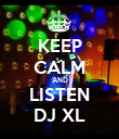 KEEP CALM AND LISTEN DJ XL - Personalised Poster large