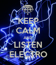 KEEP CALM AND LISTEN ELECTRO - Personalised Poster large