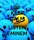 KEEP CALM AND LISTEN EMINEM - Personalised Poster large