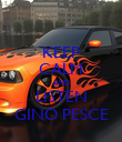 KEEP CALM AND LISTEN GINO PESCE - Personalised Poster large