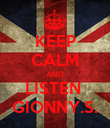 KEEP CALM AND LISTEN  GIONNY.S. - Personalised Poster small