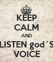 KEEP CALM AND LISTEN god´S VOICE - Personalised Poster large