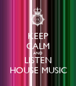 KEEP CALM AND LISTEN HOUSE MUSIC - Personalised Poster large