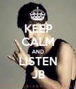 KEEP CALM AND LISTEN JB - Personalised Poster large