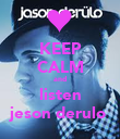 KEEP CALM and listen jeson derulo  - Personalised Poster large