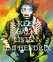KEEP CALM AND LISTEN  JIMI HENDRIX - Personalised Poster large