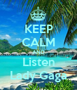 KEEP CALM AND Listen Lady Gaga - Personalised Poster large