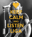 KEEP CALM AND LISTEN  LIGA - Personalised Poster large