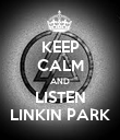 KEEP CALM AND LISTEN LINKIN PARK - Personalised Poster large