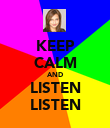 KEEP CALM AND LISTEN LISTEN - Personalised Poster large
