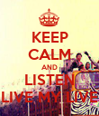 KEEP CALM AND LISTEN LIVE MY LIVE - Personalised Poster large