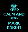 KEEP CALM AND LISTEN MARK KNIGHT - Personalised Poster large