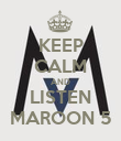 KEEP CALM AND LISTEN MAROON 5 - Personalised Poster large