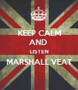 KEEP CALM AND  LISTEN MARSHALL VEAT  - Personalised Poster large