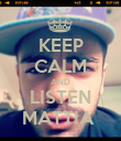 KEEP CALM AND LISTEN MATTIA  - Personalised Poster large