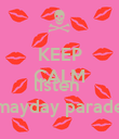 KEEP CALM AND listen  mayday parade - Personalised Poster large