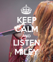 KEEP CALM AND LISTEN MILEY - Personalised Poster large