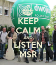 KEEP CALM AND LISTEN MSR - Personalised Poster large