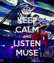 KEEP CALM AND LISTEN MUSE - Personalised Poster large