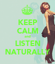 KEEP CALM and LISTEN NATURALLY - Personalised Poster large