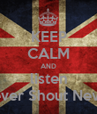 KEEP CALM AND listen Never Shout Never - Personalised Poster large