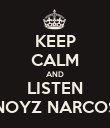 KEEP CALM AND LISTEN NOYZ NARCOS - Personalised Poster large