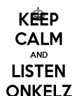 KEEP CALM AND LISTEN ONKELZ - Personalised Poster large