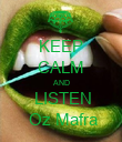 KEEP CALM AND  LISTEN  Oz Mafra - Personalised Poster large