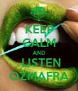 KEEP CALM AND  LISTEN OZMAFRA - Personalised Poster large