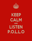 KEEP CALM AND LISTEN P.O.L.L.O - Personalised Poster large