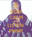 KEEP CALM AND LISTEN  PMMP - Personalised Poster large