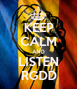 KEEP CALM AND LISTEN RGDD - Personalised Poster large