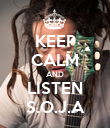 KEEP CALM AND LISTEN S.O.J.A - Personalised Poster large