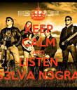 KEEP CALM AND LISTEN S3LVA N3GRA - Personalised Poster large