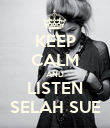 KEEP CALM AND LISTEN SELAH SUE - Personalised Poster large
