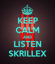 KEEP CALM AND LISTEN SKRILLEX - Personalised Poster large