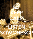 KEEP CALM AND LISTEN SOWONESGP - Personalised Poster large