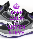 KEEP CALM AND LISTEN STEVE - Personalised Poster large