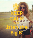 KEEP CALM AND listen the Big B' - Personalised Poster large