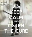 KEEP CALM AND LISTEN THE CURE - Personalised Poster large