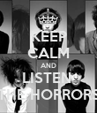 KEEP CALM AND LISTEN  THE HORRORS - Personalised Poster large