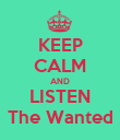 KEEP CALM AND LISTEN The Wanted - Personalised Poster large