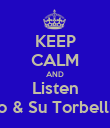 KEEP CALM AND Listen Tito & Su Torbellino - Personalised Poster large