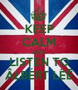 KEEP CALM AND LISTEN TO ÂŁBÉRT ŁËĒ - Personalised Poster large