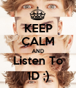 KEEP CALM AND Listen To 1D ;) - Personalised Poster large