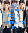 KEEP CALM AND LISTEN TO 1D - Personalised Poster large