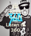 KEEP CALM AND Listen to 360 - Personalised Poster large